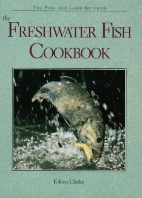 The Freshwater Fish Cookbook 9780896583320