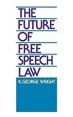 Future of Free Speech Law 9780899305394