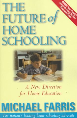 The Future of Home Schooling: A New Direction for Value-Based Home Education 9780895267009
