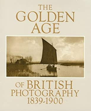 The Golden Age of British Photography, 1839-1900 9780893812775