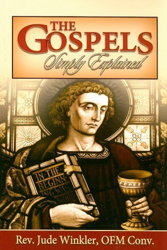The Gospels Simply Explained 9780899427140