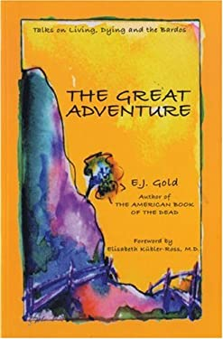 The Great Adventure: Talks on Death, Dying, and the Bardos 9780895561107