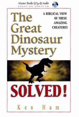The Great Dinosaur Mystery Solved! 9780890514474