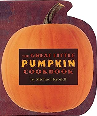 The Great Little Pumpkin Cookbook 9780890878934