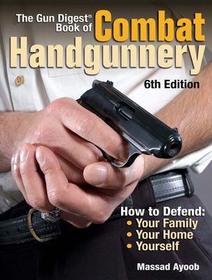 The Gun Digest Book of Combat Handgunnery 9780896895256