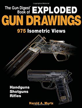The Gun Digest Book of Exploded Gun Drawings 9780896891418