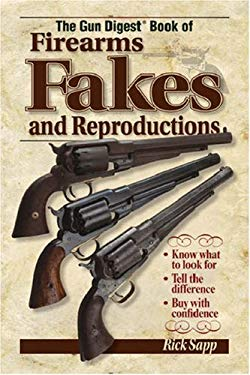 The Gun Digest Book of Firearms, Fakes and Reproductions 9780896896796