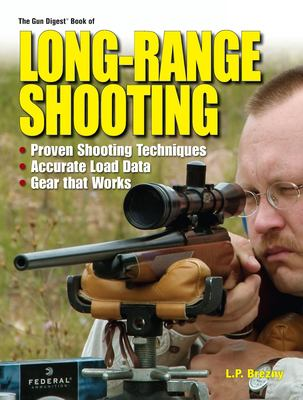 The Gun Digest Book of Long-Range Shooting 9780896894716