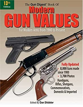 The Gun Digest Book of Modern Gun Values: For Modern Arms from 1900 to Present 9780896891517