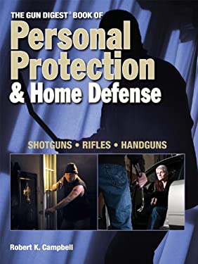 The Gun Digest Book of Personal Protection & Home Defense 9780896899384