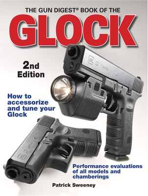 The Gun Digest Book of the Glock 9780896896420