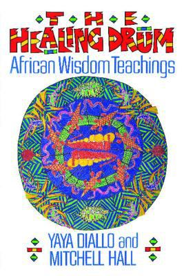 The Healing Drum: African Wisdom Teachings 9780892812561