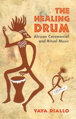 The Healing Drum: African Ceremonial and Ritual Music 9780892812646