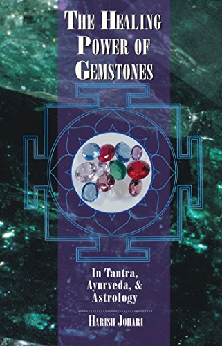 The Healing Power of Gemstones: In Tantra, Ayurveda, and Astrology 9780892816088