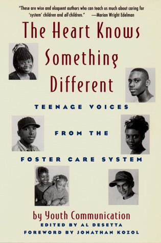 The Heart Knows Something Different: Teenage Voices from the Foster Care System 9780892552184