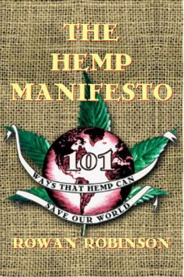 The Hemp Manifesto: 101 Ways That Hemp Can Save Our World 9780892817283