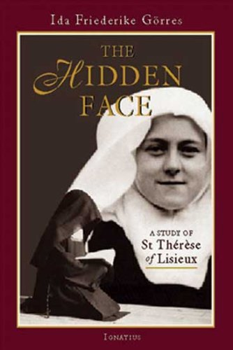 The Hidden Face: A Study of Therese of Lisieux 9780898709278
