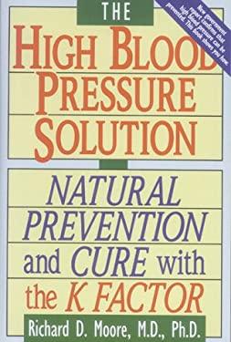 The High Blood Pressure Solution: Natural Prevention and Cure with the K Factor 9780892814466