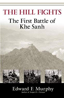 The Hill Fights: The First Battle of Khe Sanh 9780891418108