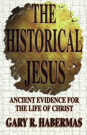 The Historical Jesus: Ancient Evidence for the Life of Christ 9780899007328