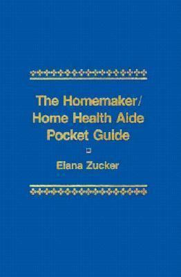 The Homemaker/Home Health Aide Pocket Guide 9780893036911