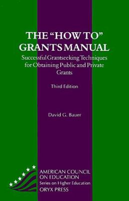 The How to Grants Manual: Successful Grantseeking Techniques for Obtaining Public and Private Grants 9780897748513