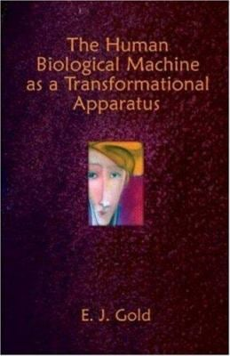 The Human Biological Machine as a Transformational Apparatus 9780895561688