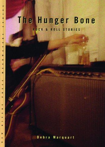 The Hunger Bone: Rock & Roll Stories 9780898232097