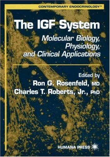 The Igf System: Molecular Biology, Physiology, and Clinical Applications 9780896036925