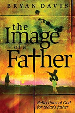 The Image of a Father: Reflections of God for Today's Father 9780899571423