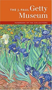 The J. Paul Getty Museum Handbook of the Collections 9780892368877