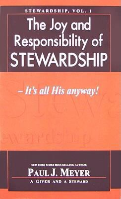 The Joy & Responsibility of Stewardship: It's All His Anyway