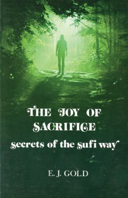 The Joy of Sacrifice: Secrets of the Sufi Way 9780895560032