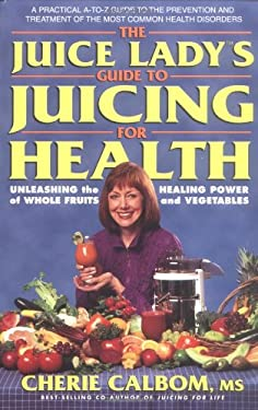 The Juice Lady's Guide to Juicing for Health 9780895299994