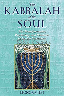 The Kabbalah of the Soul: The Transformative Psychology and Practices of Jewish Mysticism 9780892819577