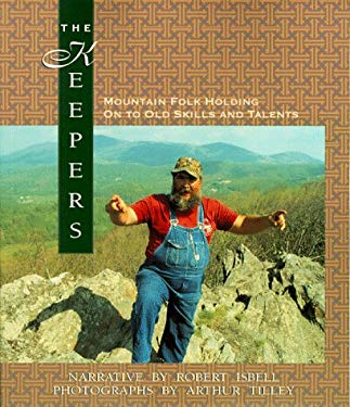 The Keepers: Mountain Folk Holding on to Old Skills and Talents 9780895871800