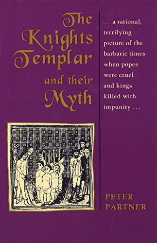 The Knights Templar and Their Myth 9780892812738