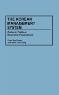 The Korean Management System: Cultural, Political, Economic Foundations 9780899308586