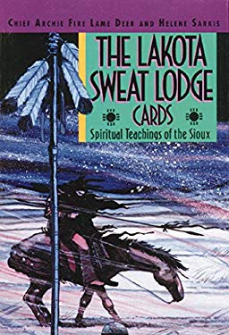 The Lakota Sweat Lodge Cards: Spiritual Teachings of the Sioux 9780892814565