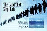 The Land That Slept Late: The Olympic Mountains in Legend and History 9780898864403