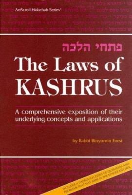 The Laws of Kashrus: A Comprehensive Exposition of Their Underlying Concepts and Application 9780899061030