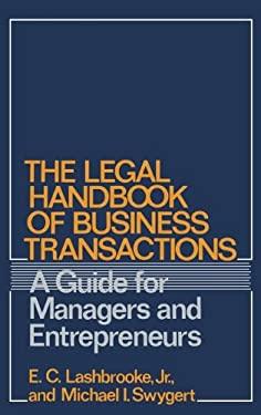 The Legal Handbook of Business Transactions: A Guide for Managers and Entrepreneurs 9780899301792