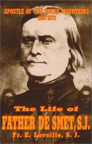 The Life of Father de Smet, S.J. 9780895556660