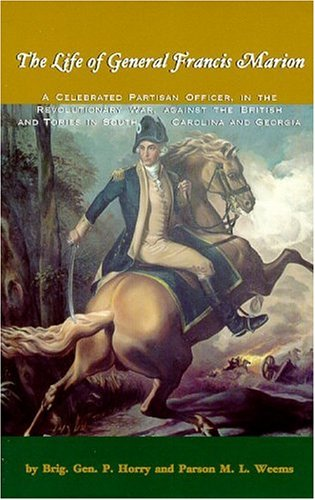 The Life of General Francis Marion,