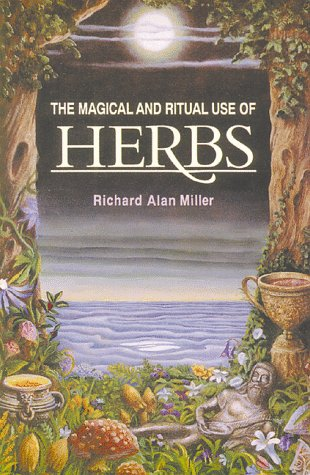 The Magical and Ritual Use of Herbs 9780892814015