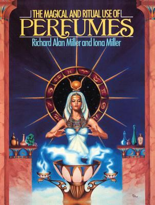 The Magical and Ritual Use of Perfumes 9780892812103