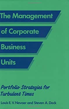 The Management of Corporate Business Units: Portfolio Strategies for Turbulent Times 9780899302843