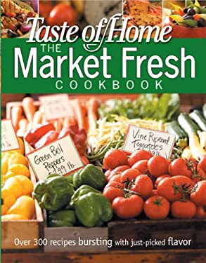 The Market Fresh Cookbook 9780898216967
