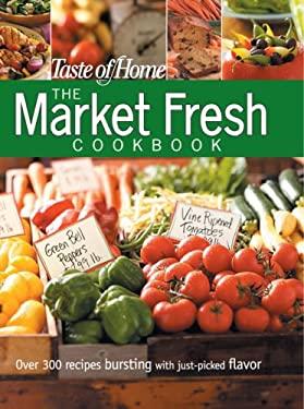 The Market Fresh Cookbook 9780898215199
