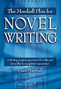 The Marshall Plan for Novel Writing Marshall Plan for Novel Writing 9780898798487